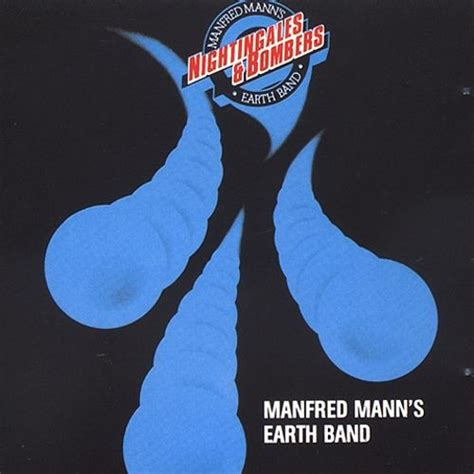 Nightingales & Bombers - Manfred Mann's Earth Band   Songs