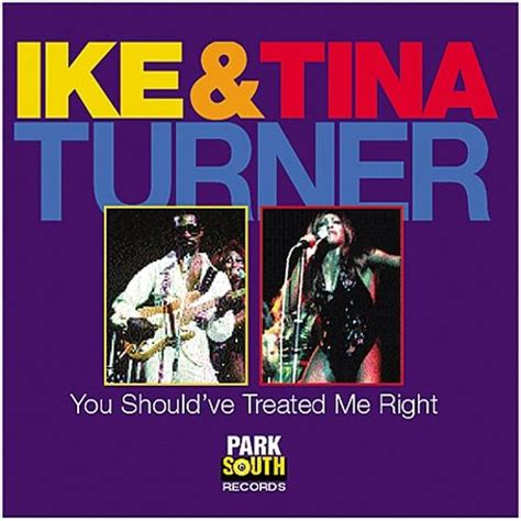 You Should've Treated Me Right - Ike & Tina Turner | Songs