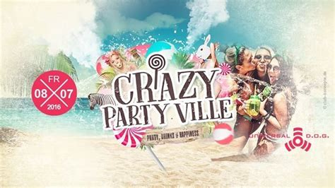 Party - CRAZY PARTY VILLE - Party, Drinks & Happiness